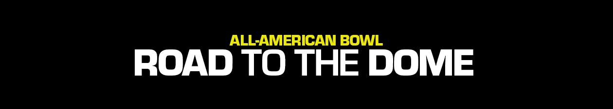 All American Bowl Road to the Dome