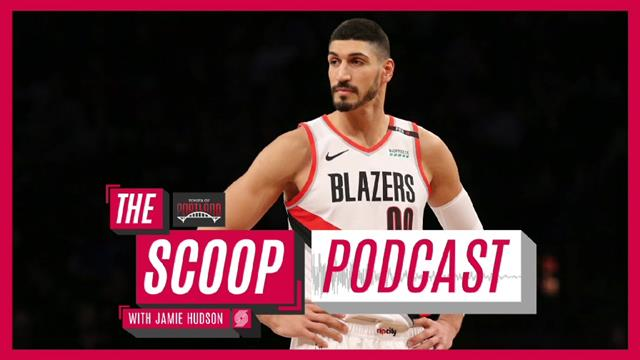 Scoop Podcast with Enes Kanter