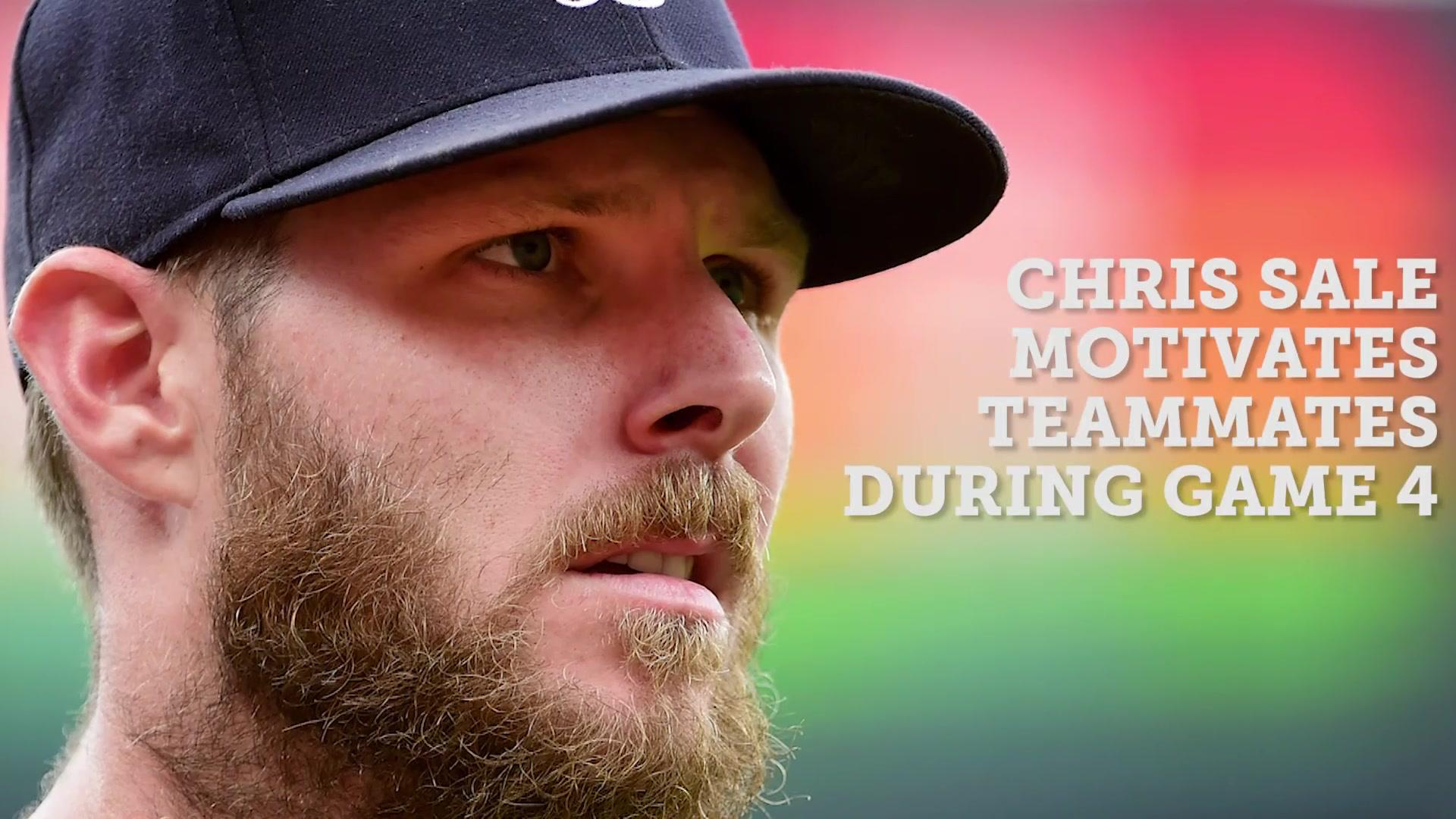 Chris Sale fired up his teammates during Game 4